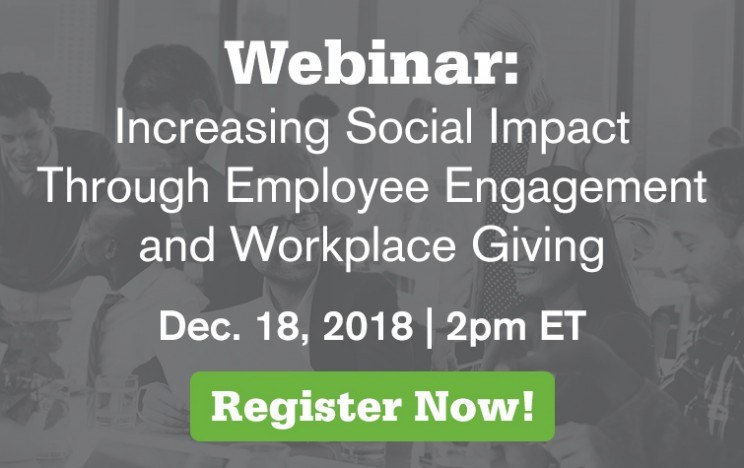 Webinar: Increasing Social Impact Through Employee Engagement and Workplace Giving