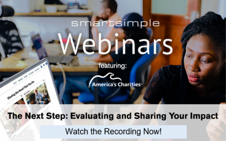 The Next Step: Evaluating and Sharing Your Impact Webinar with America's Charities and SmartSimple