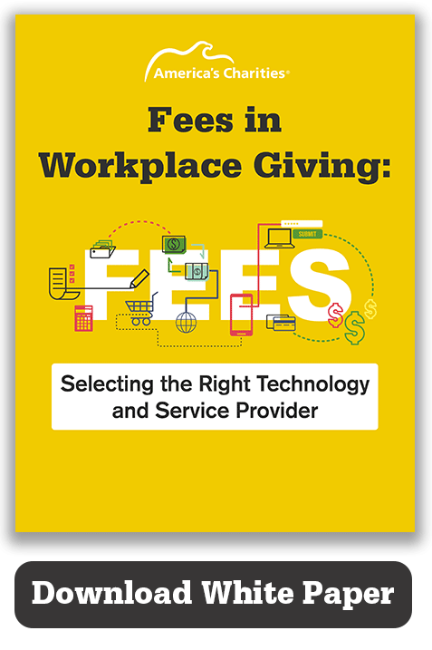Fees in Workplace Giving: Selecting the Right Technology and Service Provider.
