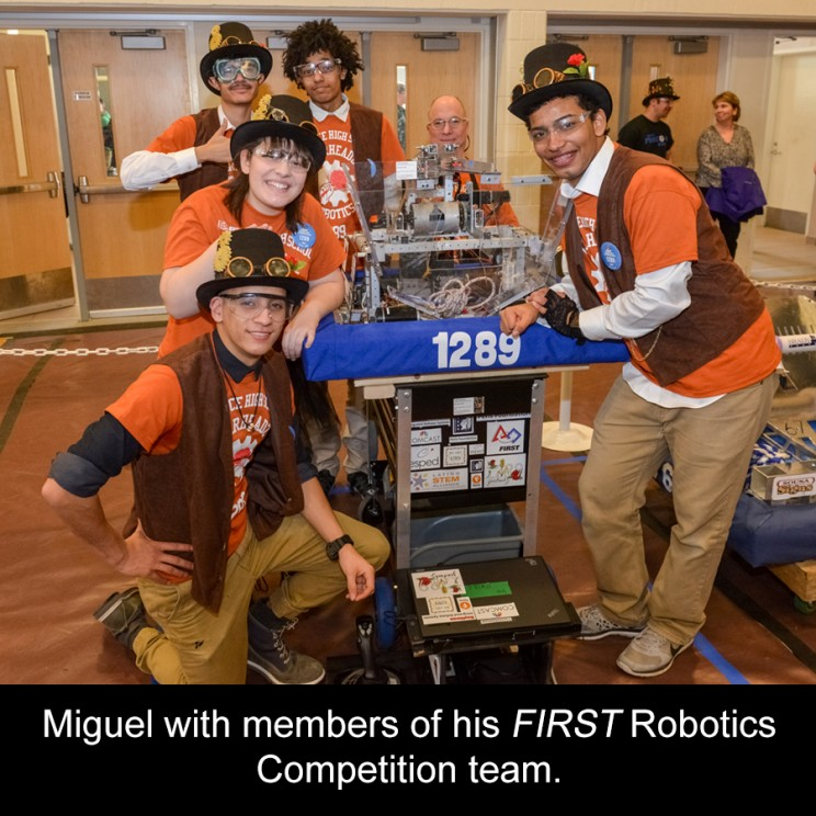 Miguel with members of his FIRST Robotics Competition team