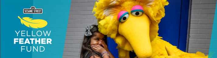 Sesame Workshop Yellow Feather Fund