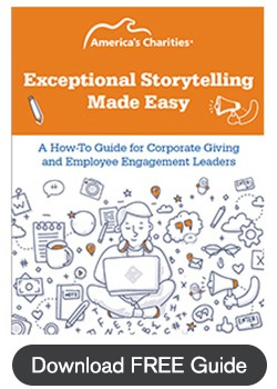 Exceptional Storytelling Made Easy: A How-To Guide for Corporate Giving and Employee Engagement Leaders